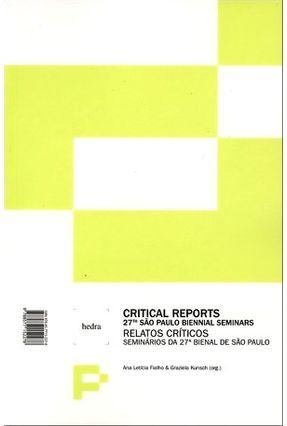 Relatórios Críticos - Seminários da 27ª Bienal de São Paulo - Col.fórum Permanente - Ed. Bilingue - Latícia Fialho,Ana Kunsch,Graziela pdf epub