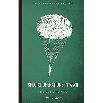 Special Operations In WWII - The SOE And OSS