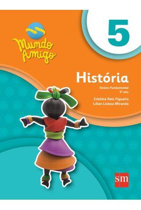 Mundo Amigo - História - 5º Ano - Ensino Fundamental - Edições Sm | Hoshan.org