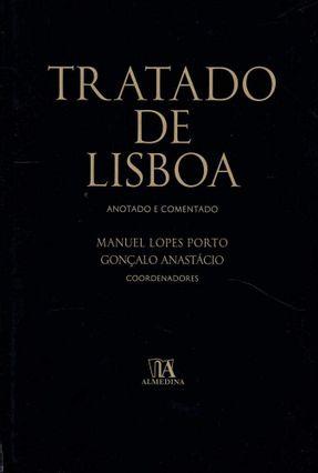 Tratado De Lisboa - Anotado E Comentado - Gonçalo Anastácio Manuel Carlos Lopes Porto pdf epub