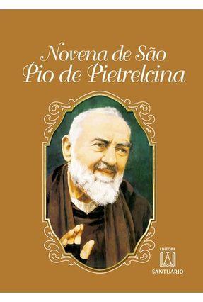 Novena de São Pio de Pietrelcina - Siqueira,Daniel   Nisrs.org