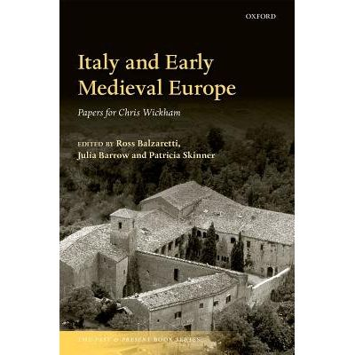 Italy And Early Medieval Europe - Papers For Chris Wickham