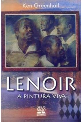 Lenoir - A Pintura Viva - Greenhall,Ken | Hoshan.org
