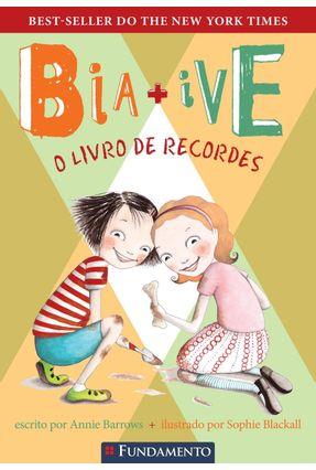 Bia + Ive - o Livro de Recordes - Barrows,Annie | Hoshan.org