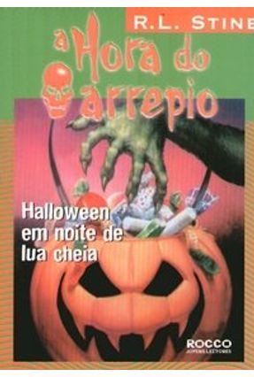 Halloween em Noite de Lua Cheia - A Hora do Arrepio - Stine,R. L. pdf epub