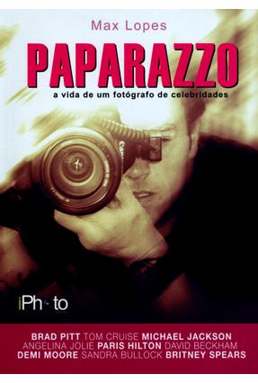 Paparazzo - A Vida de Um Fotógrafo de Celebridades - Lopes ,Max | Hoshan.org