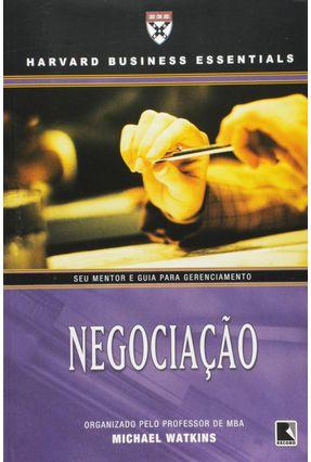 Negociação - Série Harvard Business Essentials