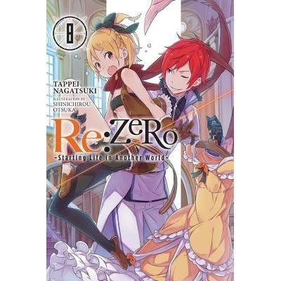 RE: Zero -Starting Life In Another World-, Vol. 8 (Light Novel)