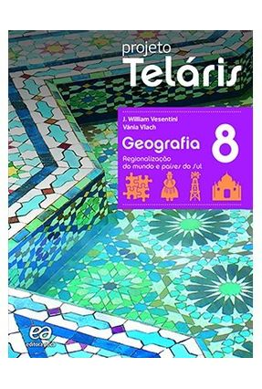 Projeto Teláris Geografia - 8º Ano - 2ª Ed. 2015 - Vesentini,José Willian | Hoshan.org