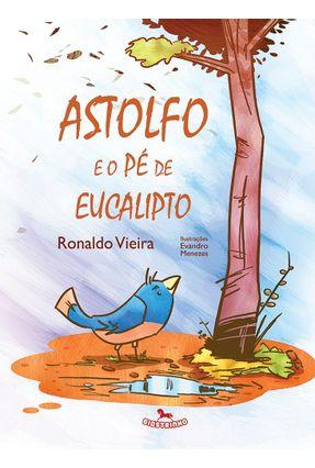 Astolfo e o Pé de Eucalipto - Vieira,Ronaldo pdf epub