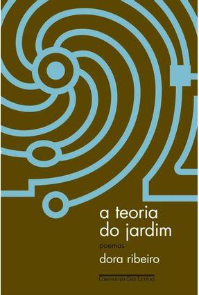 A Teoria do Jardim - Ribeiro,Dora | Nisrs.org