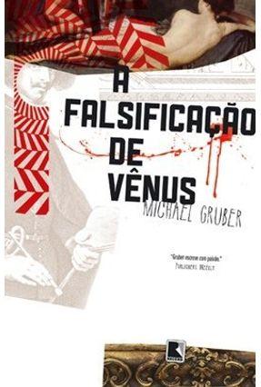 A Falsificação de Vênus - Gruber,Michael | Hoshan.org