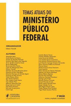 Temas Atuais do Ministério Público Federal - 3ª Ed. 2015 - Vitorelli,Edilson | Hoshan.org