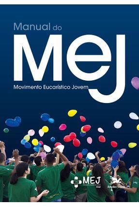 Manual Do MEJ - Movimento Eucarístico Jovem - Sede Nacional Do Mej Brasil | Hoshan.org