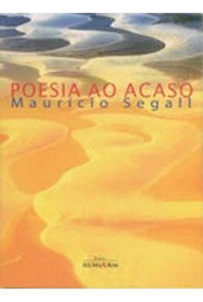 Poesia ao Acaso - Segall,Mauricio | Nisrs.org