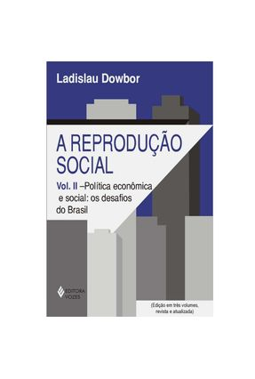 Reproducao Social Vol II - Dowbor,Ladislau | Hoshan.org