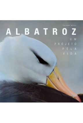 Edição antiga - Albatroz - Um Projeto Pela Vida - Neves,Tatiana   Hoshan.org