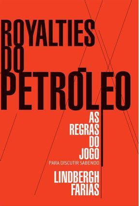 Edição antiga - Royalties do Petróleo - As Regras do Jogo - Faria,Lindberhg   Hoshan.org