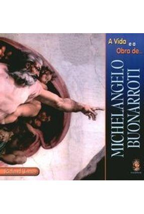 A Vida e a Obra de Michelangelo Buonarroti - Tames,Richard pdf epub