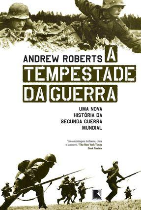 A Tempestade da Guerra - Uma História da Segunda Guerra Mundial - Roberts,Andrew   Hoshan.org