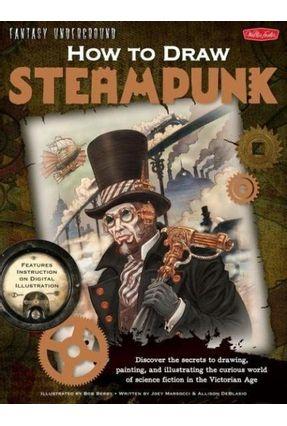 How To Draw Steampunk - Marsocci,Joey | Hoshan.org