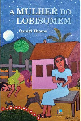 A Mulher do Lobisomem - Thame,Daniel pdf epub