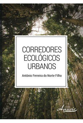 Corredores Ecológicos Urbanos - Norte Filho,Antônio Ferreira Do   Tagrny.org