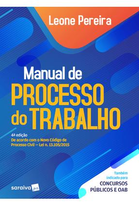 Manual de Processo do Trabalho - 4ª Ed. 2017 - Pereira,Leone   Hoshan.org