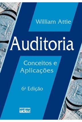 Edição antiga - Auditoria - Conceitos e Aplicações - 6ª Ed. 2011 - Attie,Wiliam pdf epub