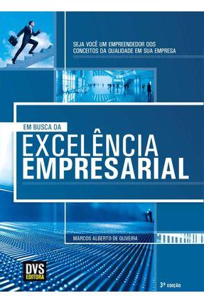 Em Busca da Excelência Empresarial - Oliveira,Marcos Alberto de pdf epub
