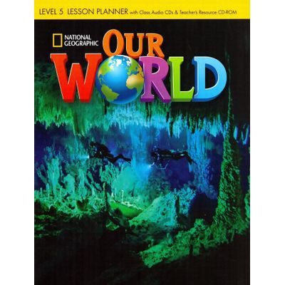 Our World 5 (BRE) - Lesson Planner With Class Audio CD And Teacher's Resource CD- ROM