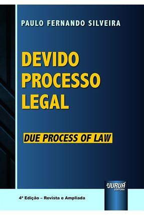 Devido Processo Legal -  Due Process Of Law - 4ª Ed. 2018 - Silveira,Paulo Fernando | Tagrny.org
