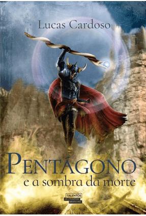 Pentágono e A Sombra da Morte - Cardoso,Lucas   Hoshan.org