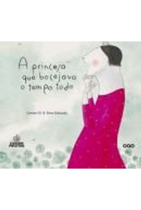 A Princesa Que Bocejava o Tempo Todo - Col. Oqo - Gil,Carmen   Nisrs.org