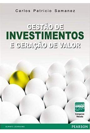 Gestão de Investimentos e Geração de Valor - Samanez,Carlos Patricio | Hoshan.org