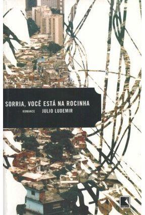 Sorria, Você Está na Rocinha - Ludemir,Julio | Tagrny.org