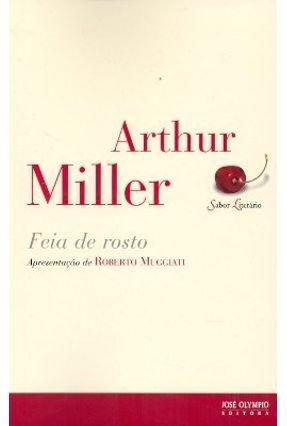 Feia de Rosto - Miller,Arthur | Tagrny.org