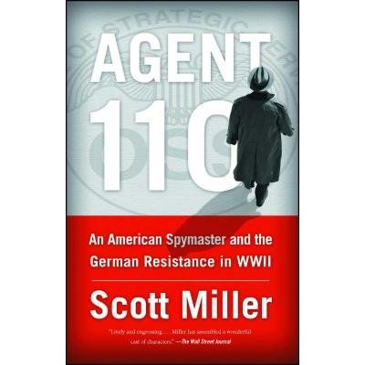 Agent 110 - An American Spymaster And The German Resistance In WWII