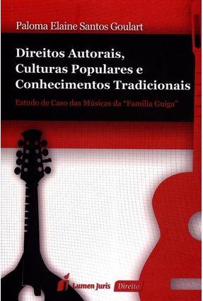 Direitos Autorais, Culturas Populares e Conhecimentos Tradicionais - Santos Goulart,Paloma Elaine pdf epub
