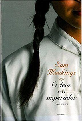 O Deus e o Imperador - Meekings,Sam | Hoshan.org