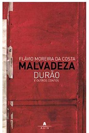 Malvadeza Durão e Outros Contos - Costa,Flavio Moreira da pdf epub