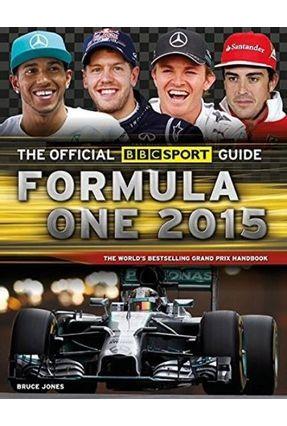 BBC F1 Grand Prix Guide 2015 - Official BBC Sport Guide - Jones,Bruce | Hoshan.org