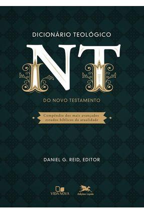 Dicionário Teológico Do Novo Testamento - Reid,Daniel G. | Hoshan.org