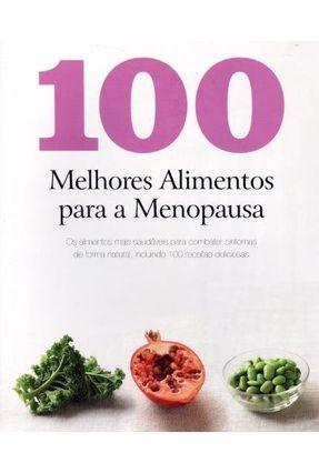 100 Melhores Alimentos Para A Menopausa - Parragon Books   Hoshan.org