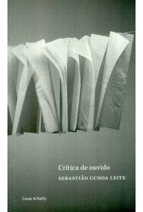 Crítica de Ouvido - Leite,Sebastiao Uchoa pdf epub