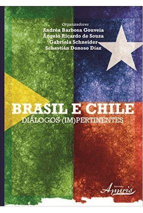 Brasil E Chile - Diálogos (Im)Pertinentes - Andréa Barbosa Gouveia Maria Lúcia Pessoa Sampaio   Hoshan.org
