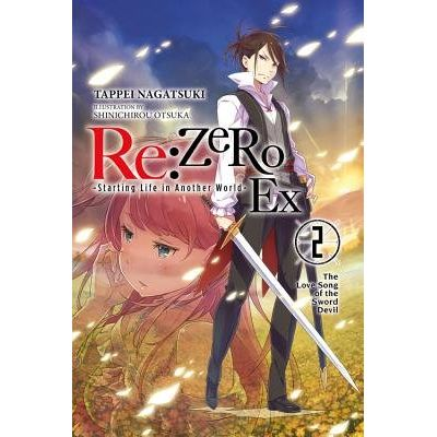 RE: Zero -Starting Life In Another World- Ex, Vol. 2 (Light Novel) - The Love Song Of The Sword Devil