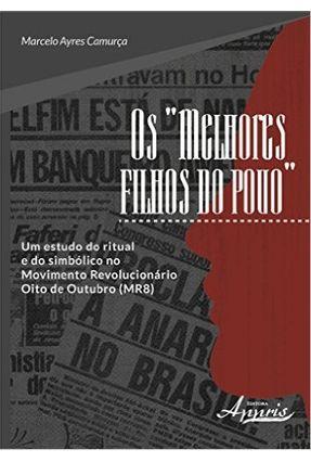 Os Melhores Filhos Do Povo - Marcelo Ayres Camurça | Tagrny.org