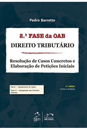 Direito Tributário - Resolução de Casos Concretos e Elaboração de Petições Iniciais - 3ª Ed. 2014 - Barreto,Pedro   Hoshan.org