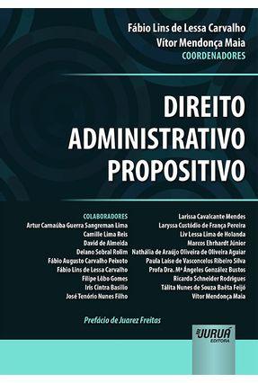 Direito Administrativo Propositivo  - Prefácio De Juarez Freitas - Lins de Lessa Carvalho,Fábio Mendonça Maia,Vítor pdf epub